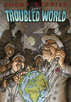 Short Stories, Troubled World by leeoconnor