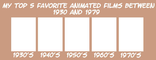 My 5 Fav Animated Films between 1930 and 1979 meme by JackHammer86