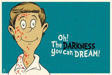 Oh! The Darkness You Can Dream! by DrFaustusAU