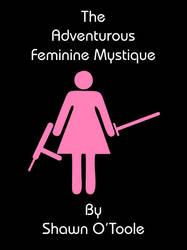The Adventurous Feminine Mystique cover by yellowplasma