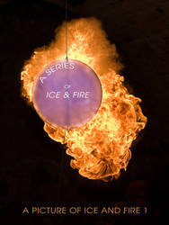 A Picture of Ice and Fire (Title of Series) by mondspeer