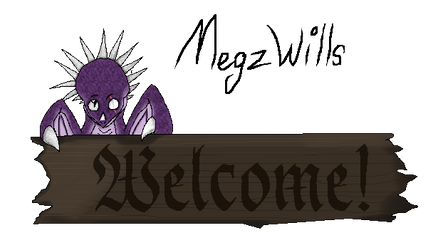 MegzWills  -  Welcome Sign by therealtwilightstar