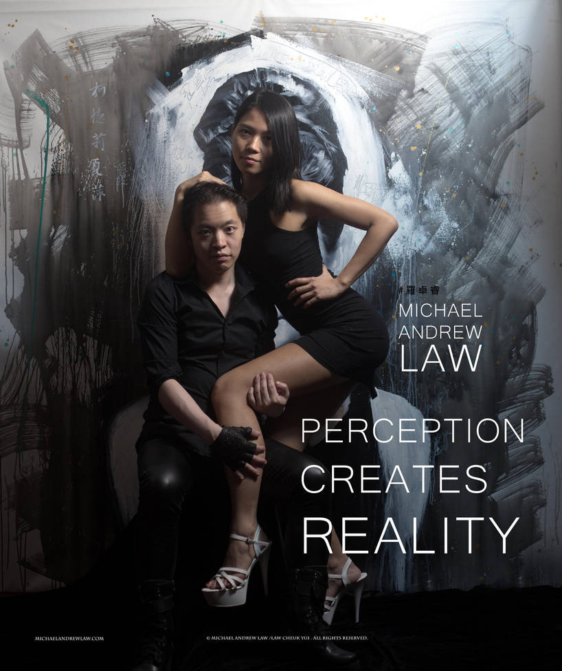 Michael Andrew Law's Perception Creates Reality by michaelandrewlaw
