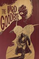 The Hard Goodbye by TylerChampion