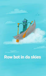 Row bot in da skies by tmray