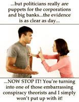Stop it, conspiracy theorist! by OrderOfTheNewWorld