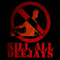 kill all deejays by brujo