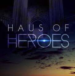 Haus of Heroes   Side project. by Karelys-Luna