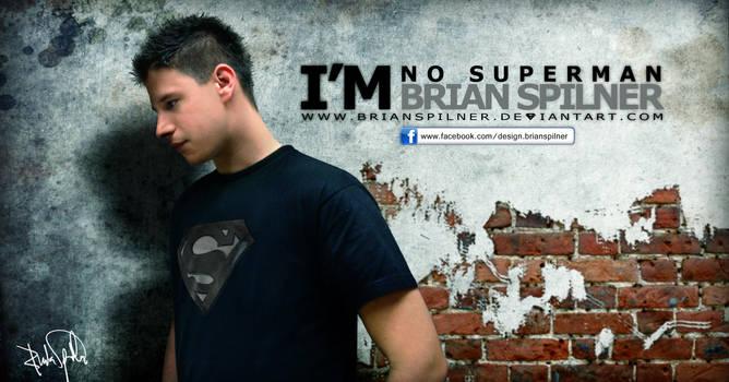 Im no superman by brianspilner