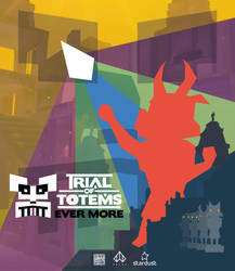 Trial of Totems: Ever More | Poster by Nelde