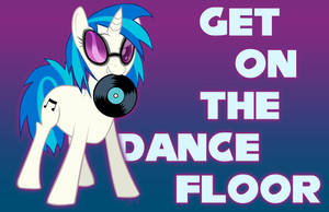 DJ PON-3/ Vinyl Scratch - GET ON THE DANCE FLOOR by KingJNar