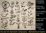 Everybody Is A Genius - Dscript 2D alphabet art by dscript