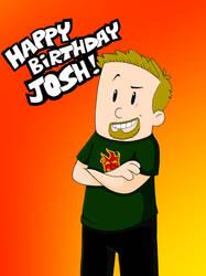 Happy Birthday Joshscorcher! by Jackie-SugarSkull