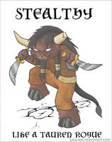 Stealthy like a Tauren Rogue by satsukei