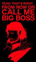 Call me BIG BOSS by Tori-Fan