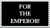 FOR THE EMPEROR stamp by andrewtheh