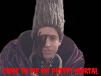 COME TO ME MY PRETTY MORTAL by Graymonsuta
