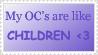 My OC are like children by Poka-SorM