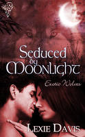 Seduced by Moonlight by LynTaylor