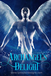 Archangel's Delight by LynTaylor