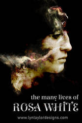 The Many Lives of Rosa White by LynTaylor