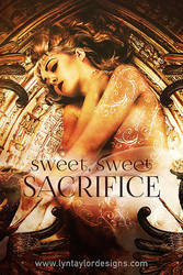 Sweet Sweet Sacrifice by LynTaylor