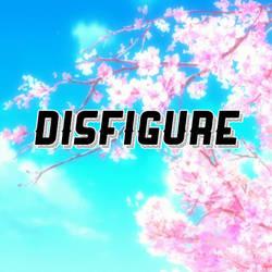 DISFIGURE - Blank by TwilessaSparkLight