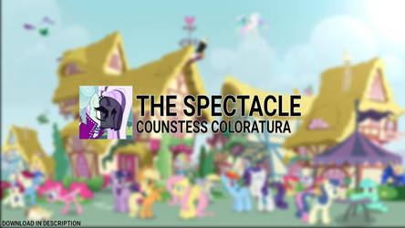 The Spectacle (Description) by TwilessaSparkLight