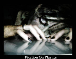 Fixation On Plastics by BodomBeachTerror