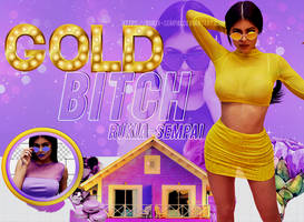 gold bitch//id by Rukia-Sempai