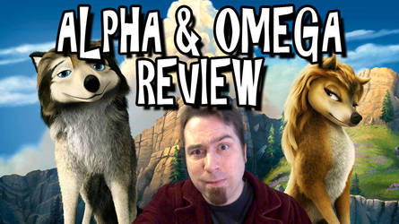 Alpha and Omega Review Titlecard by Bobsheaux
