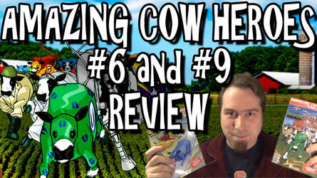 Amazing Cow Heroes #6 and #9 Review Titlecard by Bobsheaux