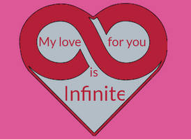 My Love is Infinite. by Soundstriker