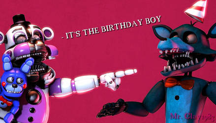 [SFM/FNAF/Birthday] IT'S THE BIRTHDAY BOY by MrClay1983
