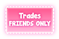 FTU: Trades - FRIENDS ONLY stamp by IndianaMagic