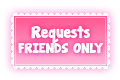 FTU: Requests - FRIENDS ONLY stamp by IndianaMagic