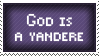 God is a Yandere by Haters-Gonna-Hate-Me