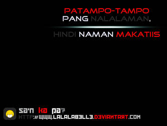 Patampo-tampo ka pa by lalalabelle