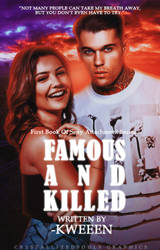 Famous And Killed by YoursMar