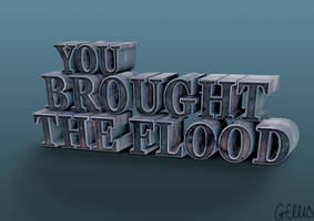 You brought the flood. by gemlovesyou