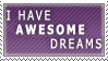 Awesome Dreams by MatrissStamps