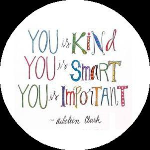 You Is Kind You Is Smart You Is Important By Filochapas On Deviantart