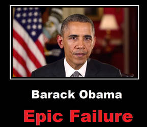 Barack Obama Epic Failure by bagera3005