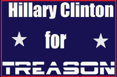 Hillary Clinton for  treason by bagera3005
