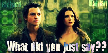 Richard and Kahlan - What? by BuffyShakira