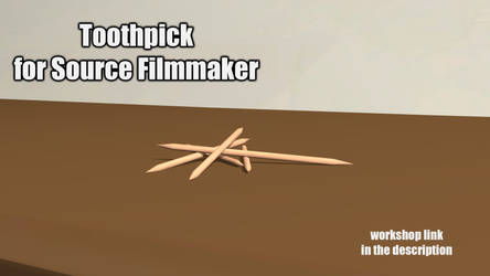 Toothpick [SFM Workshop DL] by Nikolad92