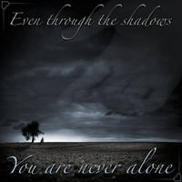 You Are Never Alone by AutumnNeverEnds