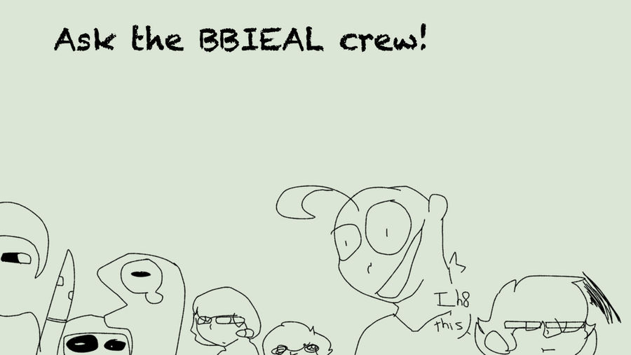 Ask or Dare the BBIEAL crew by DovahCourts