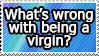 'LOLOL U VIRGIN LOSER!!1!' by World-Hero21