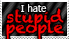REQUEST: I hate stupid people by World-Hero21